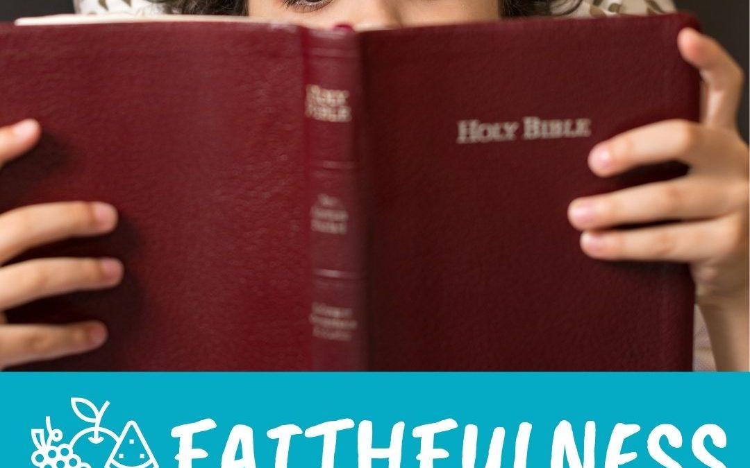 Family Fruit Challenge – Week 5 – Faithfulness