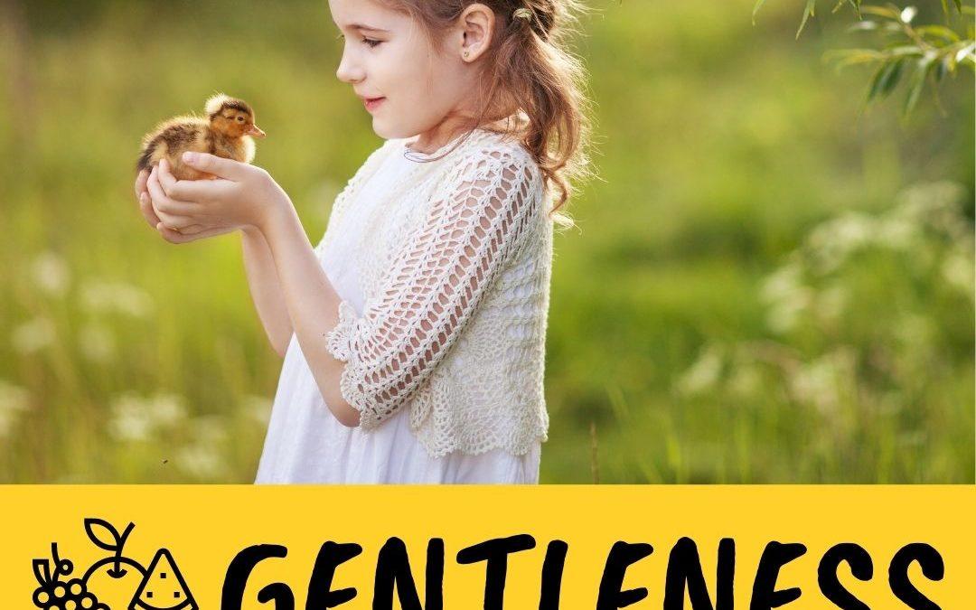 Family Fruit Challenge – Week 8 – Gentleness