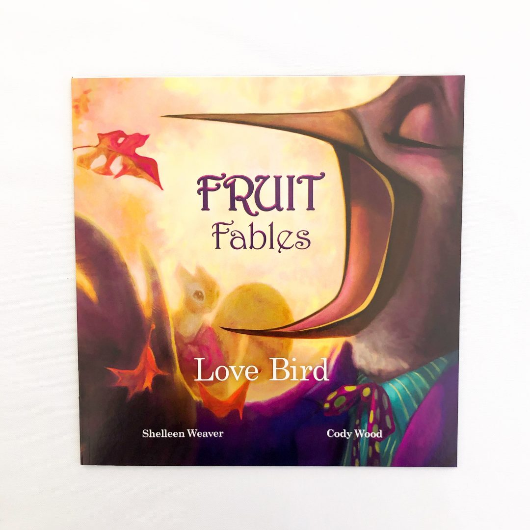 Fruit fables by shelleen weaver