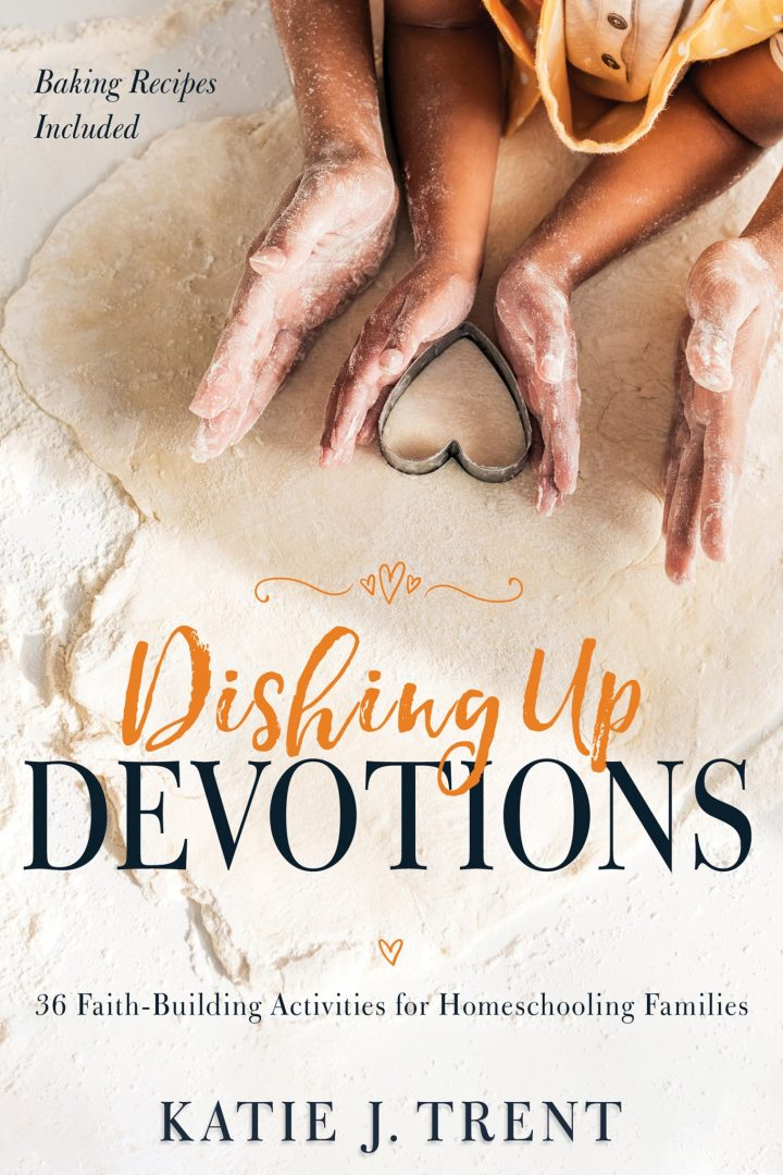 Dishing Up Devotions - Faith-building activities for homeschooling families